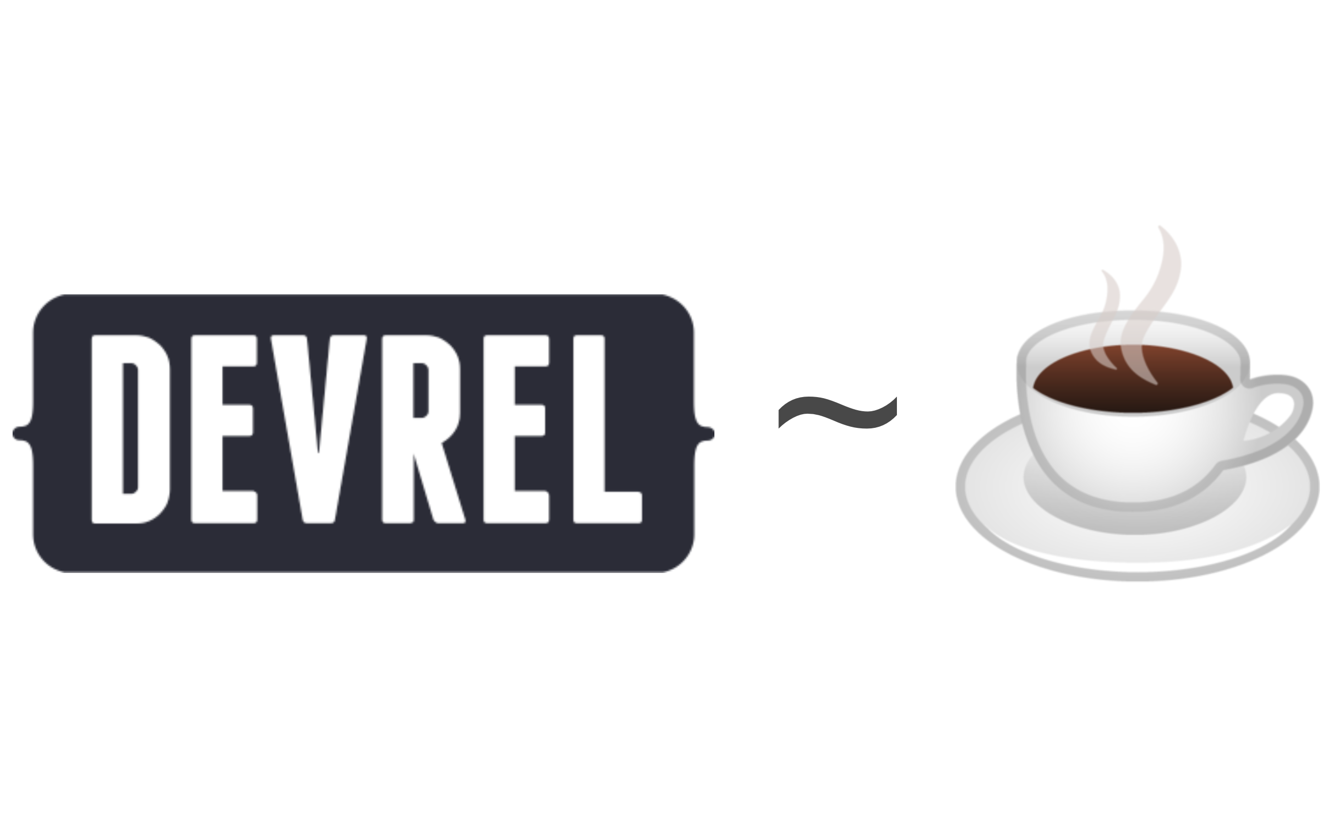 DevRel is like coffee.. and other profundities.